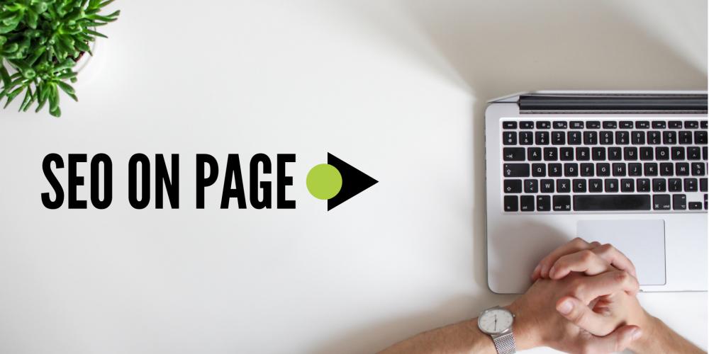 SEO On Page, ¿qué es y cuáles son las acciones recomendadas?
